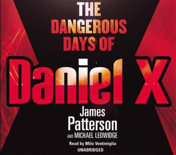 Dangerous Days of Daniel X: (Daniel X 1), James Patterson