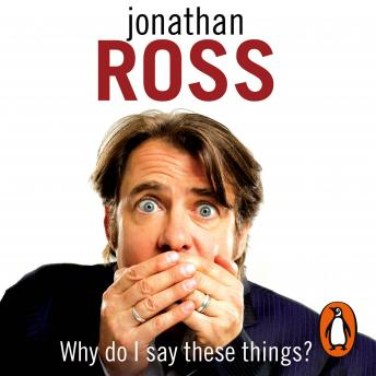Download Why Do I Say These Things? by Jonathan Ross