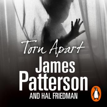 Torn Apart: The Heartbreaking Story of a Childhood Lost, James Patterson