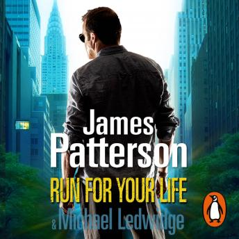 Run For Your Life: (Michael Bennett 2), James Patterson