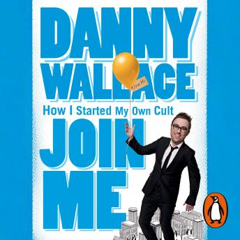 Download Join Me by Danny Wallace