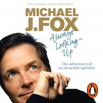 Download Always Looking Up by Michael J. Fox