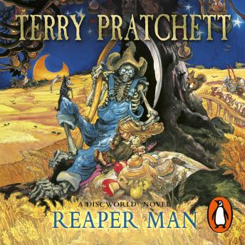 Reaper Man: (Discworld Novel 11), Terry Pratchett