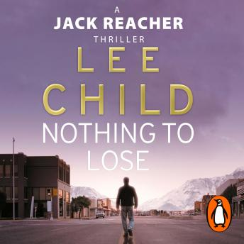 Nothing To Lose: (Jack Reacher 12), Lee Child