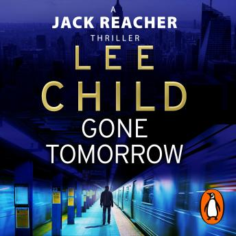 Gone Tomorrow: (Jack Reacher 13), Lee Child