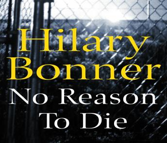 No Reason To Die, Hilary Bonner