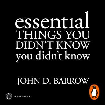 Essential Things You Didn't Know You Didn't Know Brain Shot, John D. Barrow
