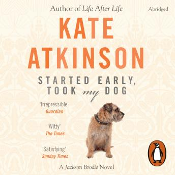 Started Early, Took My Dog: (Jackson Brodie), Kate Atkinson