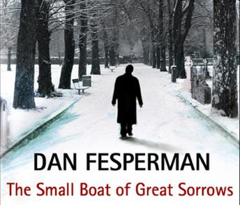 Small Boat Of Great Sorrows, Dan Fesperman