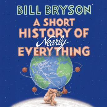 Short History Of Nearly Everything, Bill Bryson