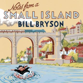 Download Notes From A Small Island: Journey Through Britain by Bill Bryson