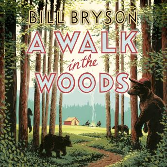 Download Walk In The Woods: The World's Funniest Travel Writer Takes a Hike by Bill Bryson