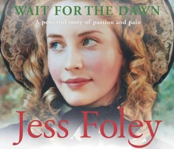 Wait For The Dawn, Jess Foley
