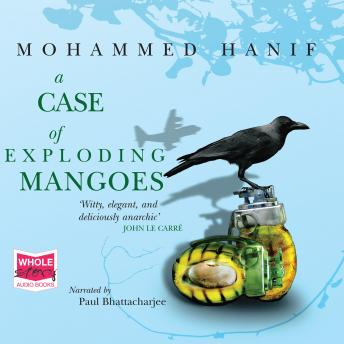 Case of Exploding Mangoes, Mohammed Hanif