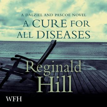 Cure for All Diseases: Dalziel and Pascoe, Book 23, Reginald Hill