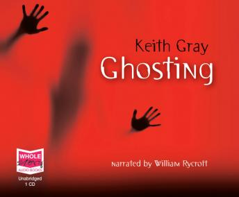 Ghosting, Keith Gray