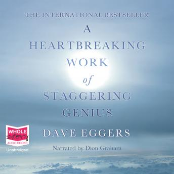 Heartbreaking Work of Staggering Genius, Dave Eggers
