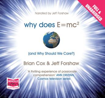 Why Does E=MC² and Why Should We Care? details