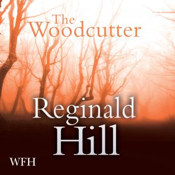 Woodcutter, Reginald Hill