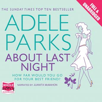 About Last Night, Adele Parks