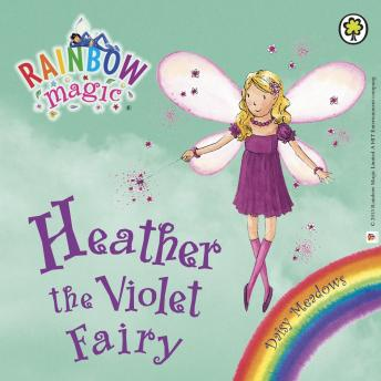 Rainbow Magic: Heather the Violet Fairy: The Rainbow Fairies Book 7, Daisy Meadows
