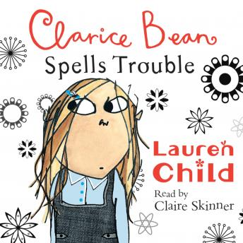 Clarice Bean Spells Trouble, Lauren Child