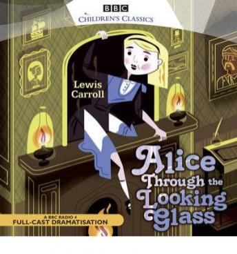 Alice Through the Looking Glass, Lewis Carroll