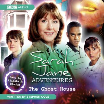 The Sarah Jane Adventures The Ghost House