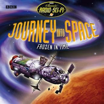 Journey Into Space  Frozen In Time (Classic Radio Sci-Fi)