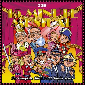 15 Minute Musical: The Complete Third BBC Radio Series