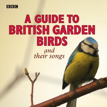 Guide To British Garden Birds: And Their Songs, Brett Westwood, Stephen Moss