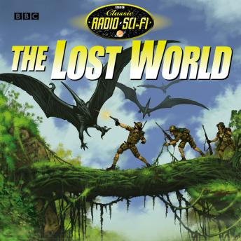 Lost World, The (Classic Radio Sci-Fi)
