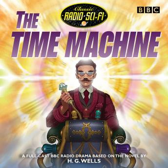 Download Time Machine: Classic Radio Sci-Fi by H.G. Wells