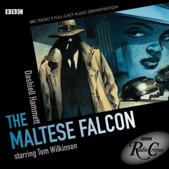 The Maltese Falcon (BBC Radio Crimes)