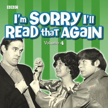 I'm Sorry I'll Read That Again: Volume 4