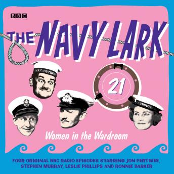 Navy Lark, The  Volume 21 - Women In The Wardroom