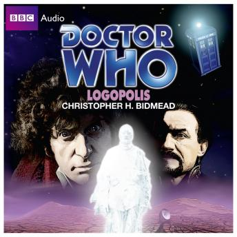 Doctor Who: Logopolis, Christopher H Bidmead