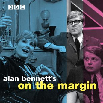 Alan Bennett's: On The Margin