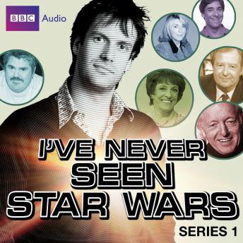 I've Never Seen Star Wars  Series 1
