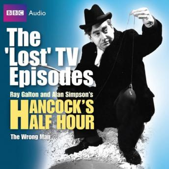 Hancock's Half Hour: The Wrong Man (The 'Lost' TV Episodes), Alan Simpson, Ray Galton