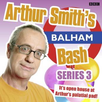 Arthur Smith's Balham Bash: Complete Series 3