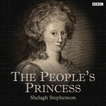 The People's Princess: A BBC Radio 4 dramatisation