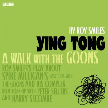 Ying Tong: A Walk With The Goons, Roy Smiles