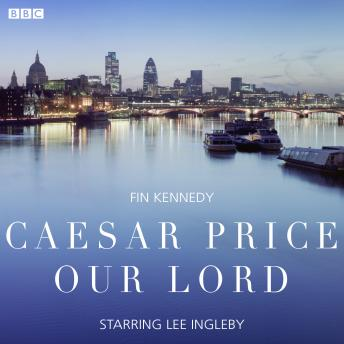 Caesar Price Our Lord: A BBC Radio 4 dramatisation, Fin Kennedy