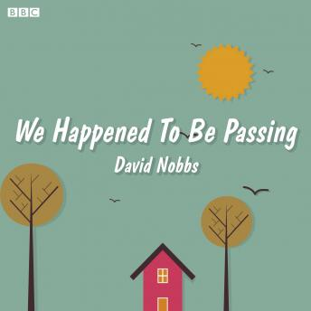 We Happened to Be Passing: A BBC Radio 4 dramatisation