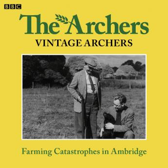 Archers Vintage: Farming Catastrophes In Ambridge, Various