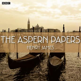Aspern Papers (BBC Radio 4  Book At Bedtime), Henry James