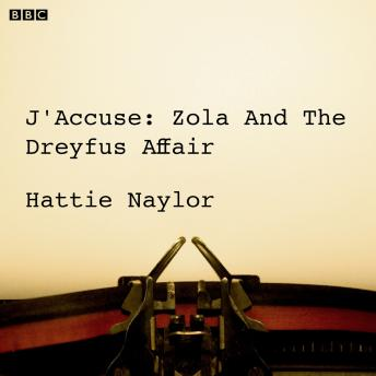 J'accuse  Zola And The Dreyfus Affair (BBC Radio 4  Saturday Play)