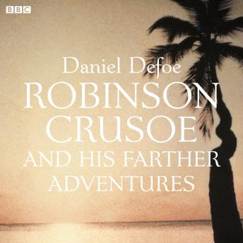 Robinson Crusoe: And His Farther Adventures, Daniel Defoe