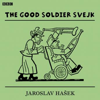 Good Soldier Svejk, The   (BBC Radio 4  Classic Serial)